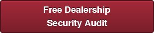 Free Dealership Security Audit